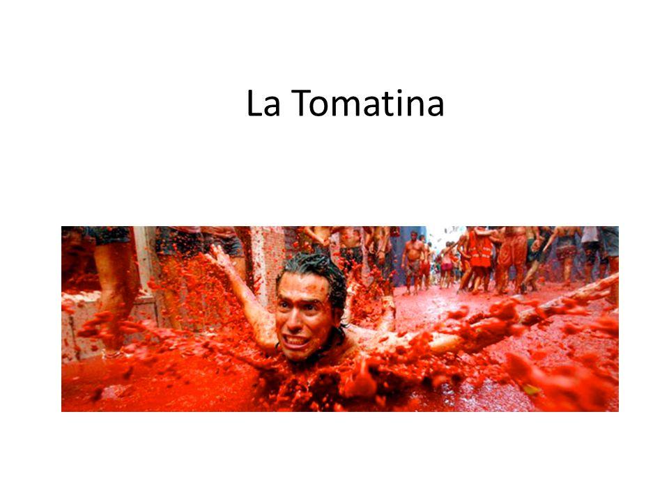La Tomatina: fiesta del tomate en España La tomatina es la lucha vegetal más grande del mundo.