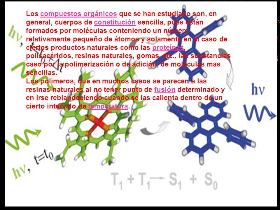 Los compuestos orgánicos que se han estudiado son, en general, cuerpos de constitución sencilla, pues están formados por moléculas conteniendo un núme