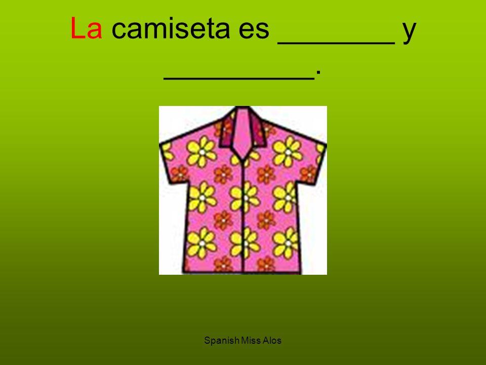 La camiseta es _______ y _________.