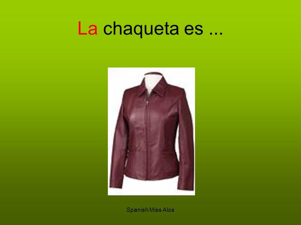 Spanish Miss Alos La chaqueta es...