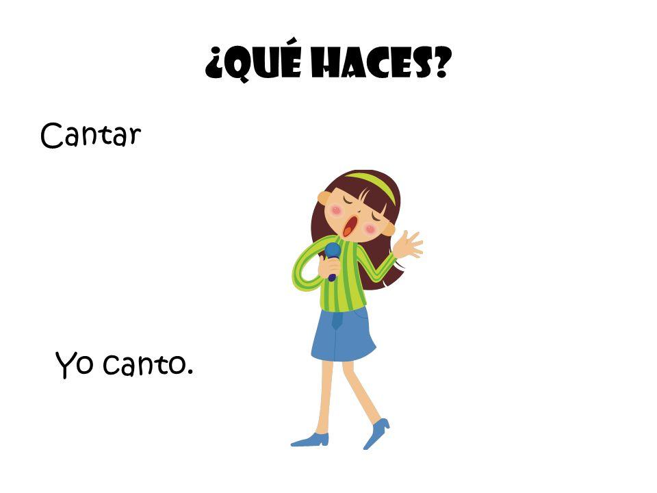 Cantar ¿Qué Haces Yo canto.