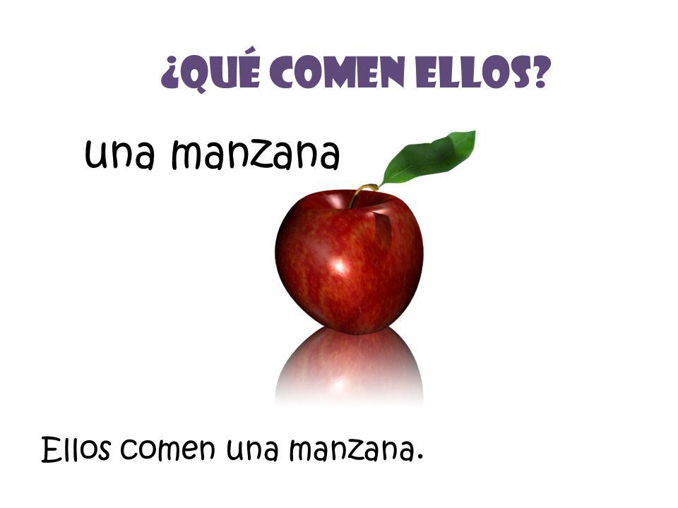 una manzana ¿Qué Comen ellos Ellos comen una manzana.