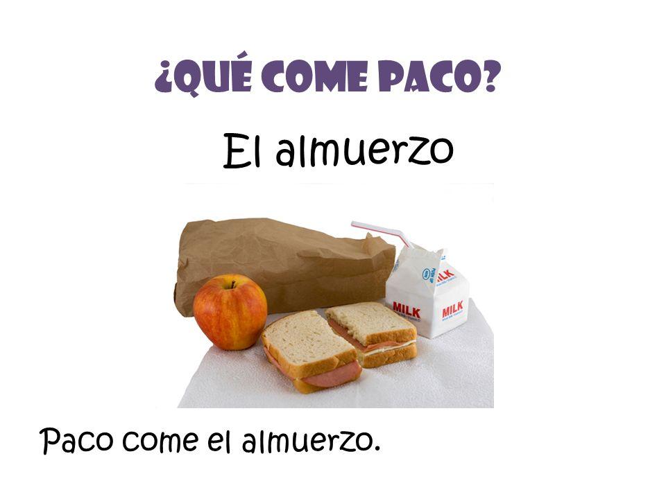 El almuerzo ¿Qué Come Paco? Paco come el almuerzo.