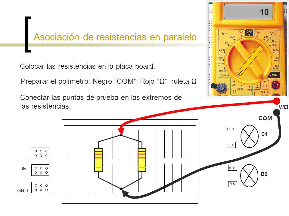 Asociación de resistencias mixto 6v B1 B2 GND Colocar las resistencias en la placa board.