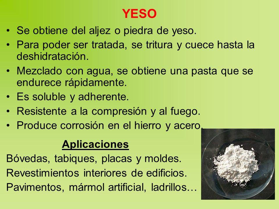 YESO Se obtiene del aljez o piedra de yeso. Para poder ser tratada, se tritura y cuece hasta la deshidratación. Mezclado con agua, se obtiene una past