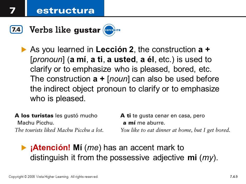 Indica el pronombre del objeto indirecto y la forma del tiempo presente adecuados en cada oración.