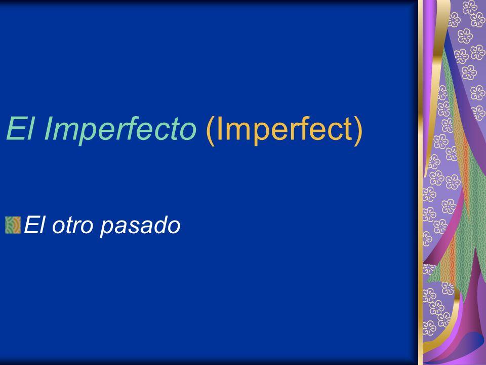 Los objectivos Entender como conjugar los verbos regulares de imperfecto.