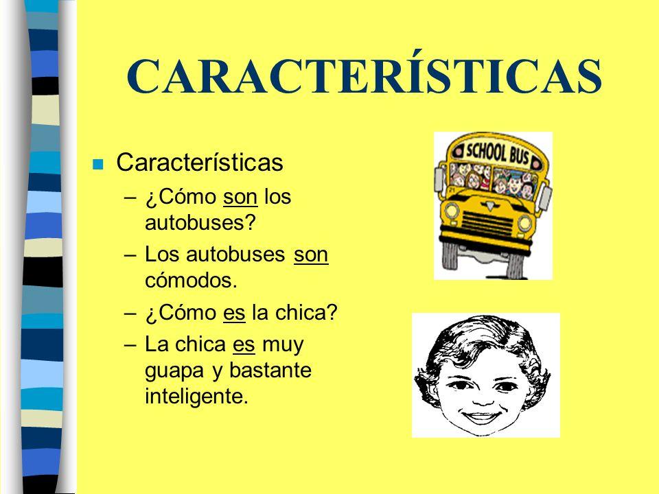 CARACTERÍSTICAS n Características –¿Cómo son los autobuses.