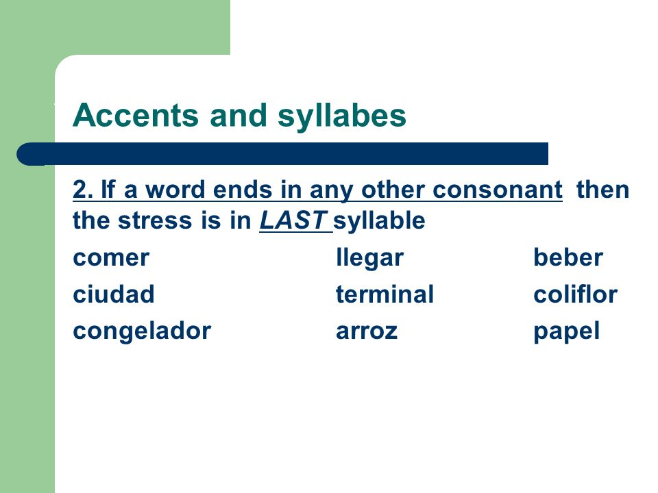 REVIEW OF PRONUNCIATION RULES.Accents and syllabes 2.