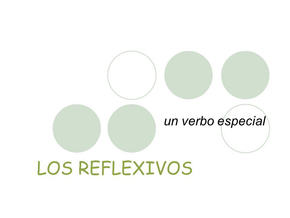 LOS REFLEXIVOS un verbo especial