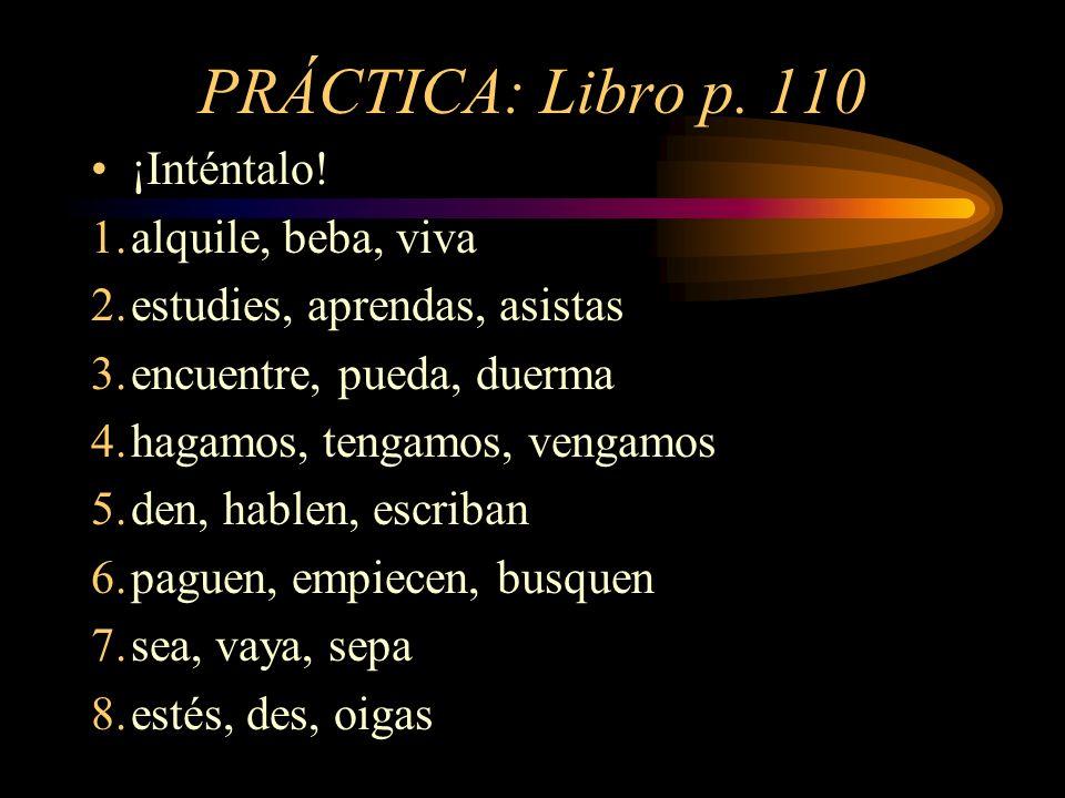 PRÁCTICA: Libro p. 110 ¡Inténtalo.
