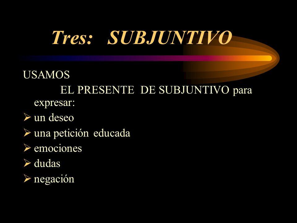 Las oraciones con Subjuntivo tienen dos sujetos diferentes: Yo quiero que tú escuches una canción