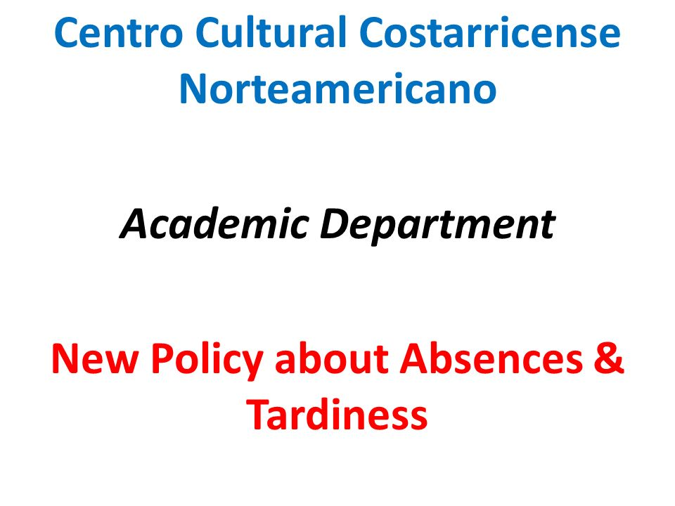 Objective To inform students of the new policies regarding absences and tardiness.