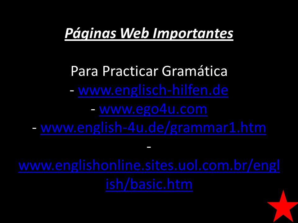 Páginas Web Importantes Páginas Web Importantes Para Practicar Gramática - www.englisch-hilfen.de - www.ego4u.com - www.english-4u.de/grammar1.htm - w
