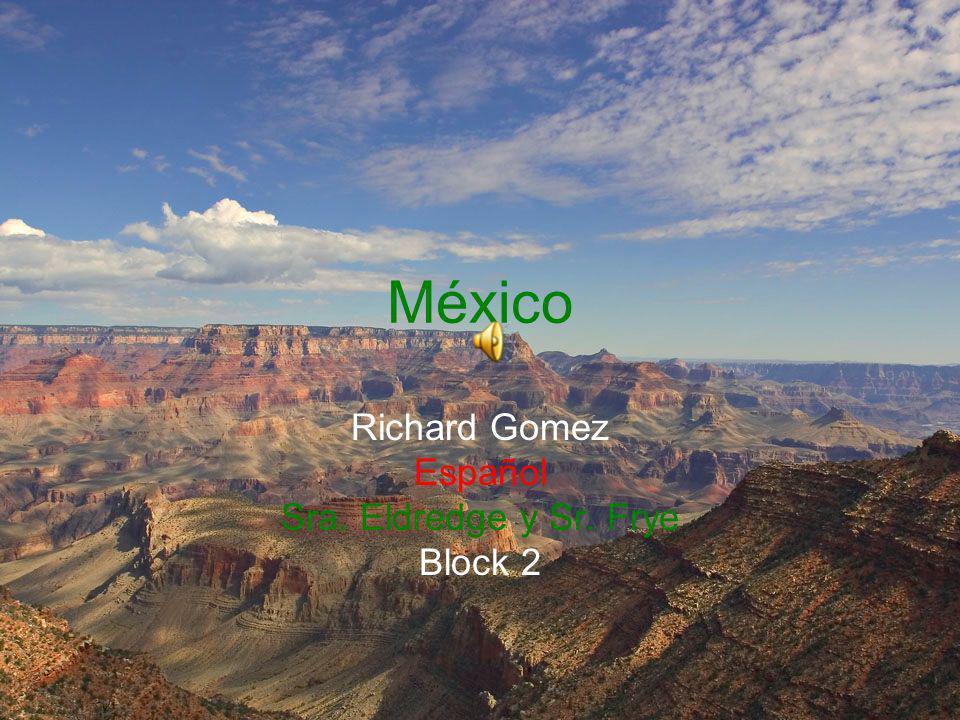 México Richard Gomez Español Sra. Eldredge y Sr. Frye Block 2