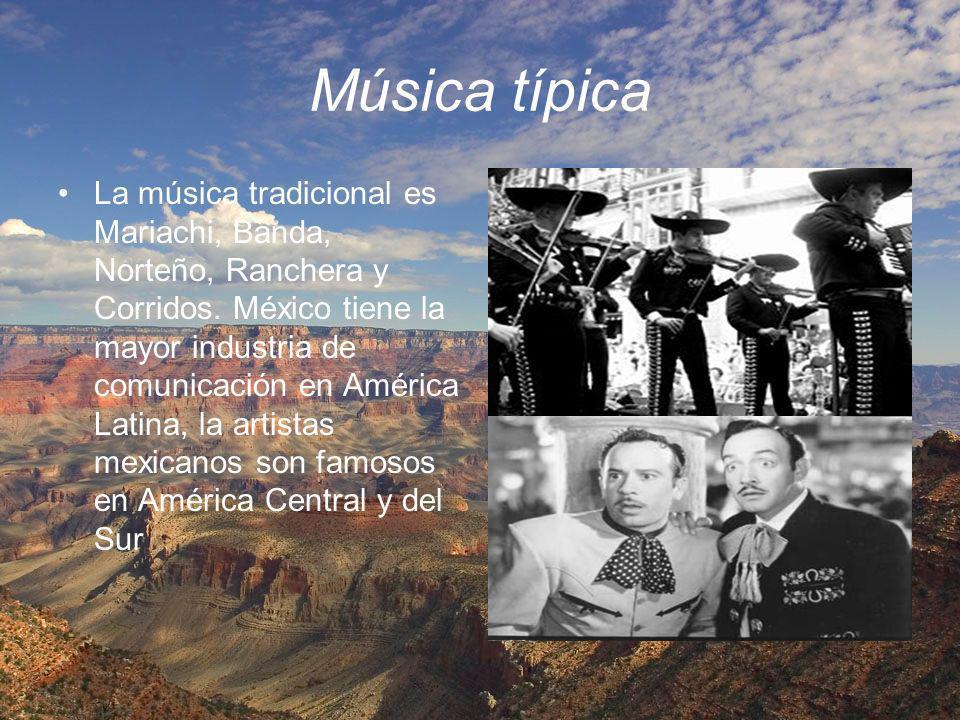 Música típica La música tradicional es Mariachi, Banda, Norteño, Ranchera y Corridos. México tiene la mayor industria de comunicación en América Latin