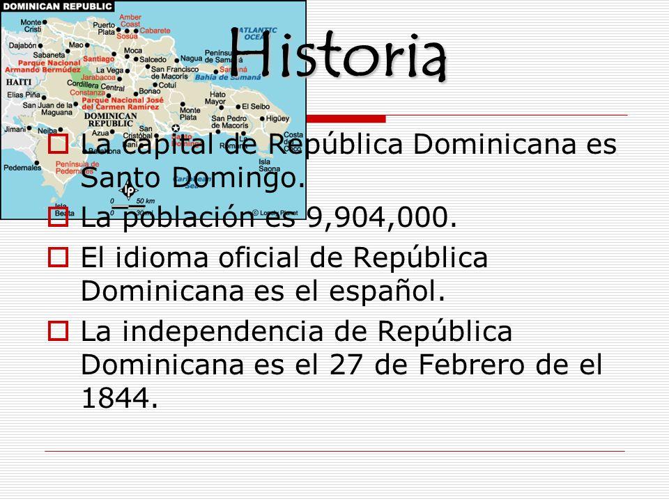 Historia La capital de República Dominicana es Santo Domingo. La población es 9,904,000. El idioma oficial de República Dominicana es el español. La i