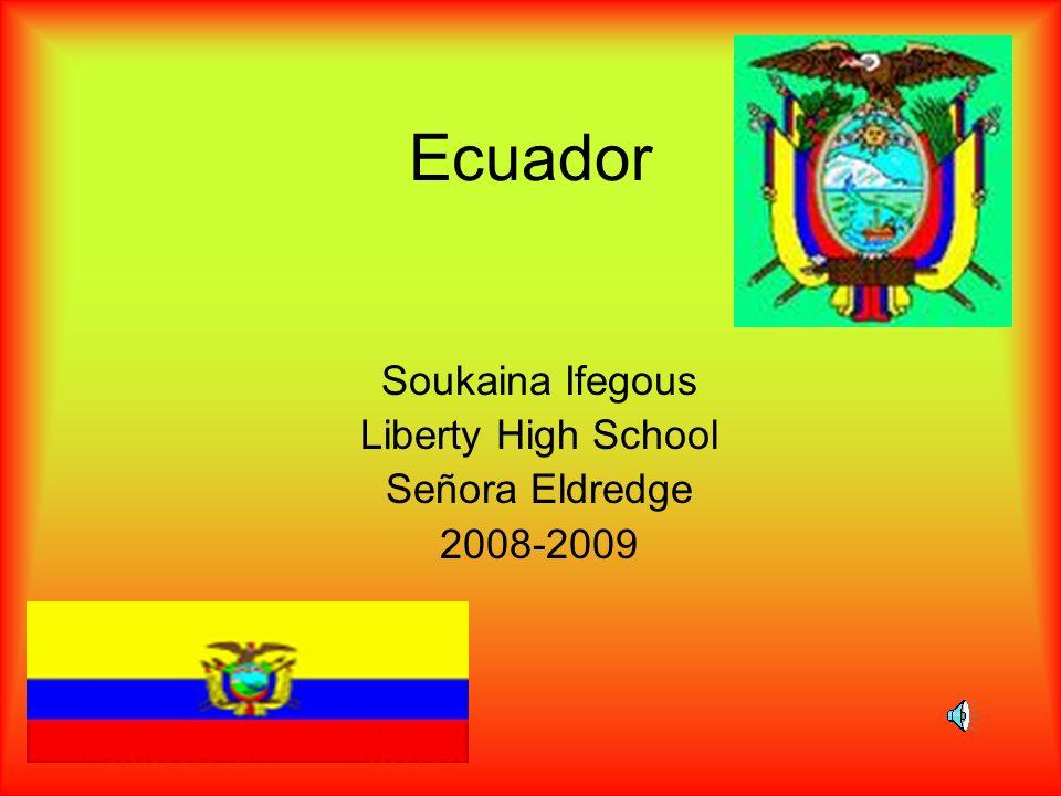 Ecuador Soukaina Ifegous Liberty High School Señora Eldredge 2008-2009