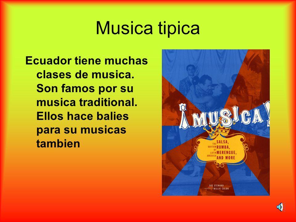 Musica tipica Ecuador tiene muchas clases de musica. Son famos por su musica traditional. Ellos hace balies para su musicas tambien