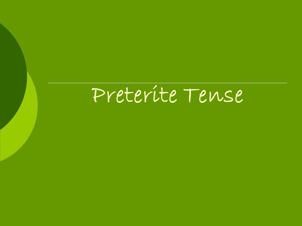 Preterite Tense
