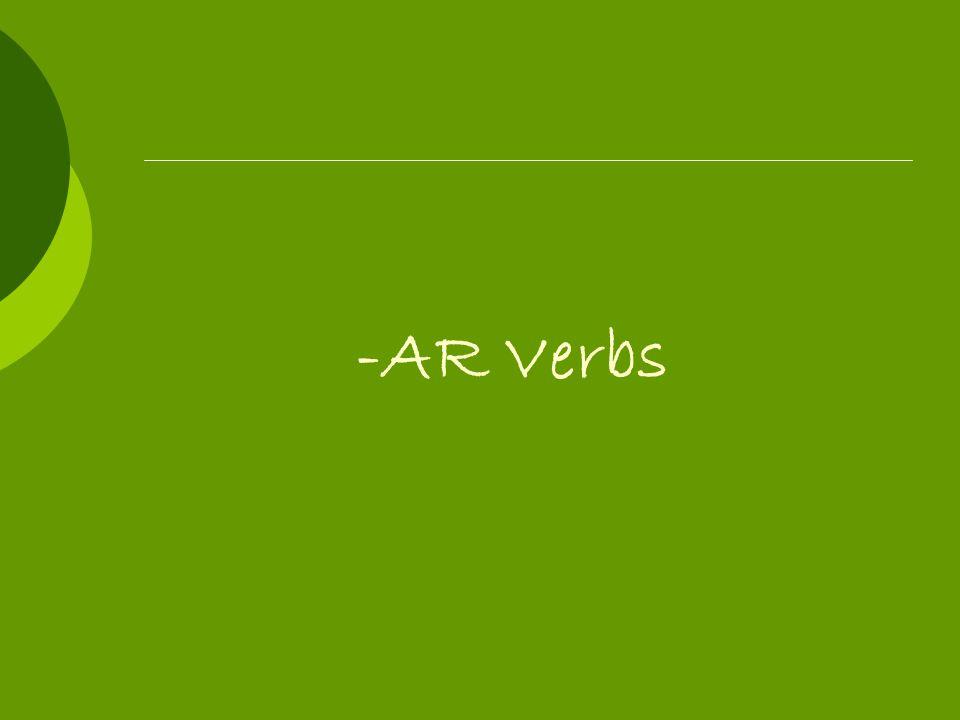 Regular -AR Verb Endings -é-amos -aste-asteis -ó-aron