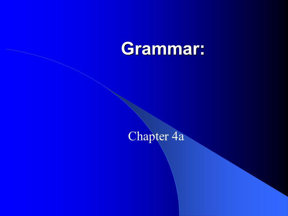 Grammar: Chapter 4a