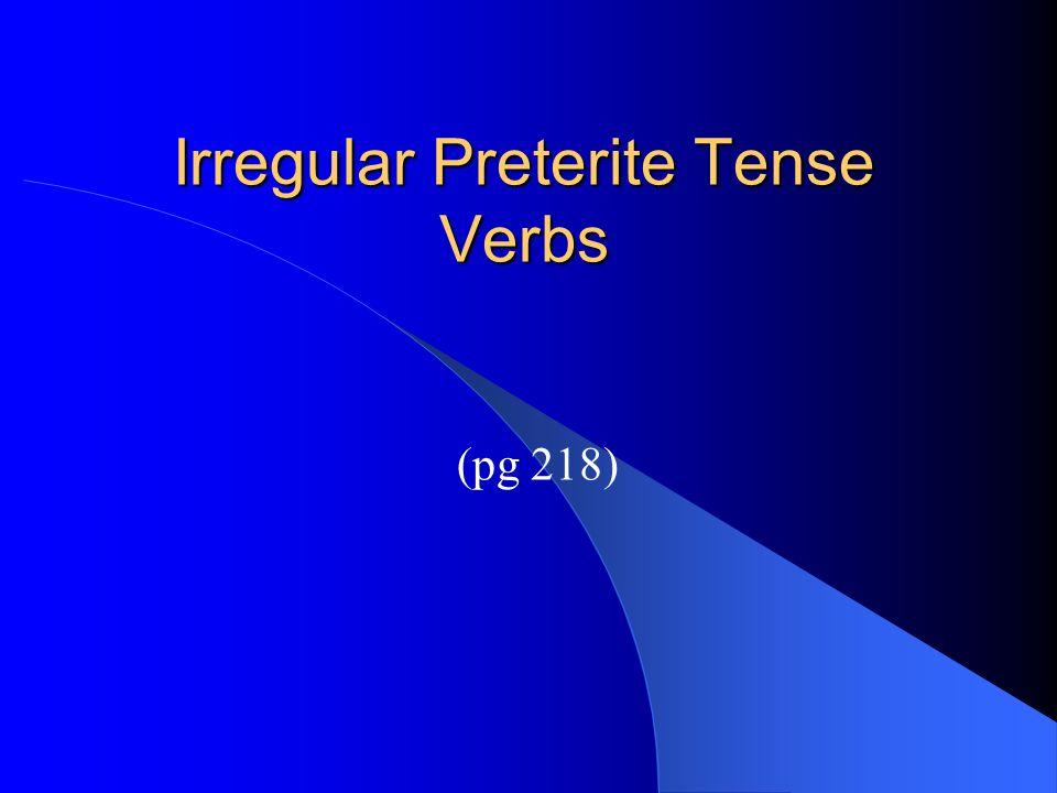 Verbos Iregulares( El preterite ) Andar(to walk): anduve,anduviste,anduvo,anduvimos,anduvisteis,anduvieron.