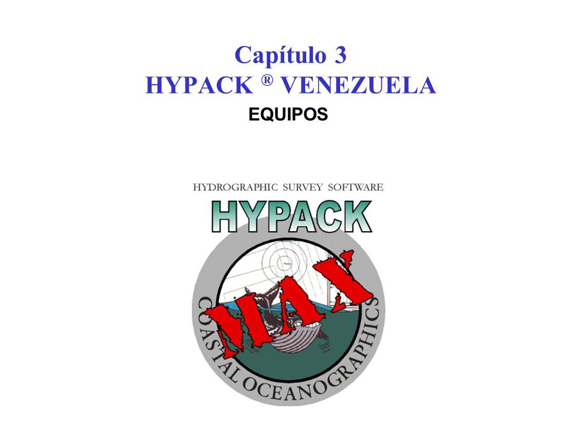 Capítulo 3 HYPACK ® VENEZUELA EQUIPOS