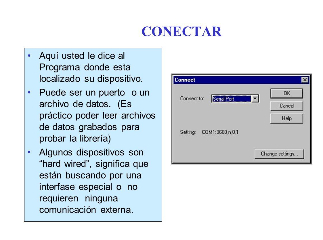 CONECTAR Aquí usted le dice al Programa donde esta localizado su dispositivo.