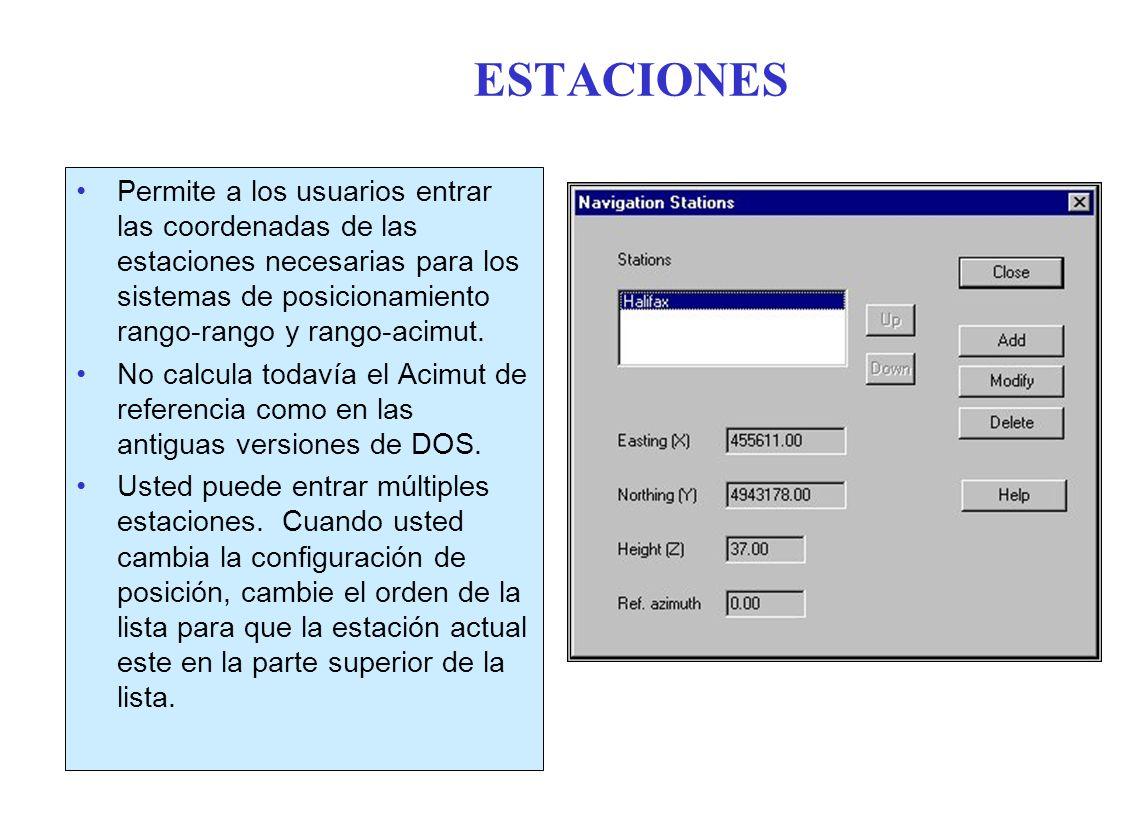 ESTACIONES Permite a los usuarios entrar las coordenadas de las estaciones necesarias para los sistemas de posicionamiento rango-rango y rango-acimut.