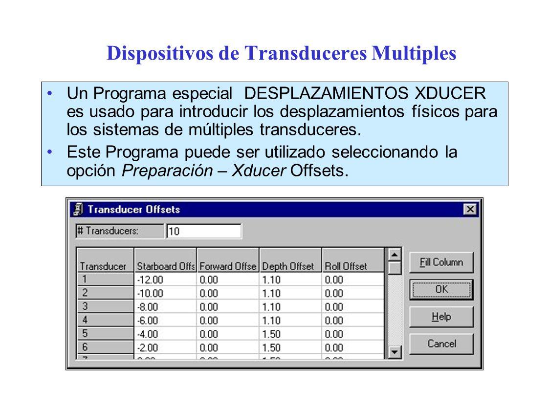 Dispositivos de Transduceres Multiples Un Programa especial DESPLAZAMIENTOS XDUCER es usado para introducir los desplazamientos físicos para los sistemas de múltiples transduceres.