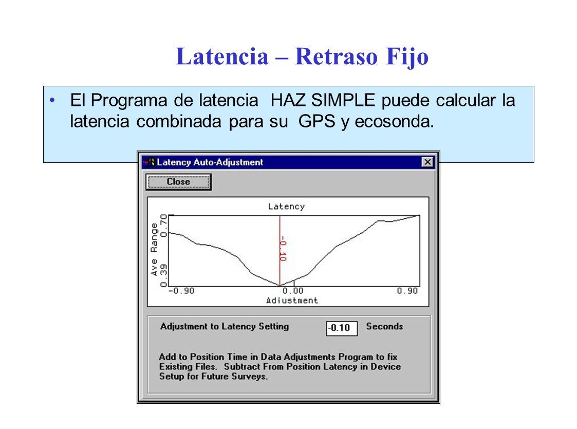 Latencia – Retraso Fijo El Programa de latencia HAZ SIMPLE puede calcular la latencia combinada para su GPS y ecosonda.
