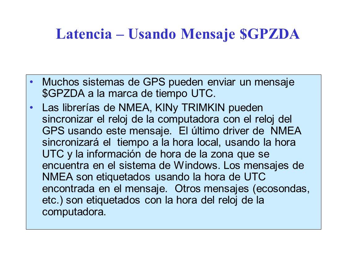 Latencia – Usando Mensaje $GPZDA Muchos sistemas de GPS pueden enviar un mensaje $GPZDA a la marca de tiempo UTC.