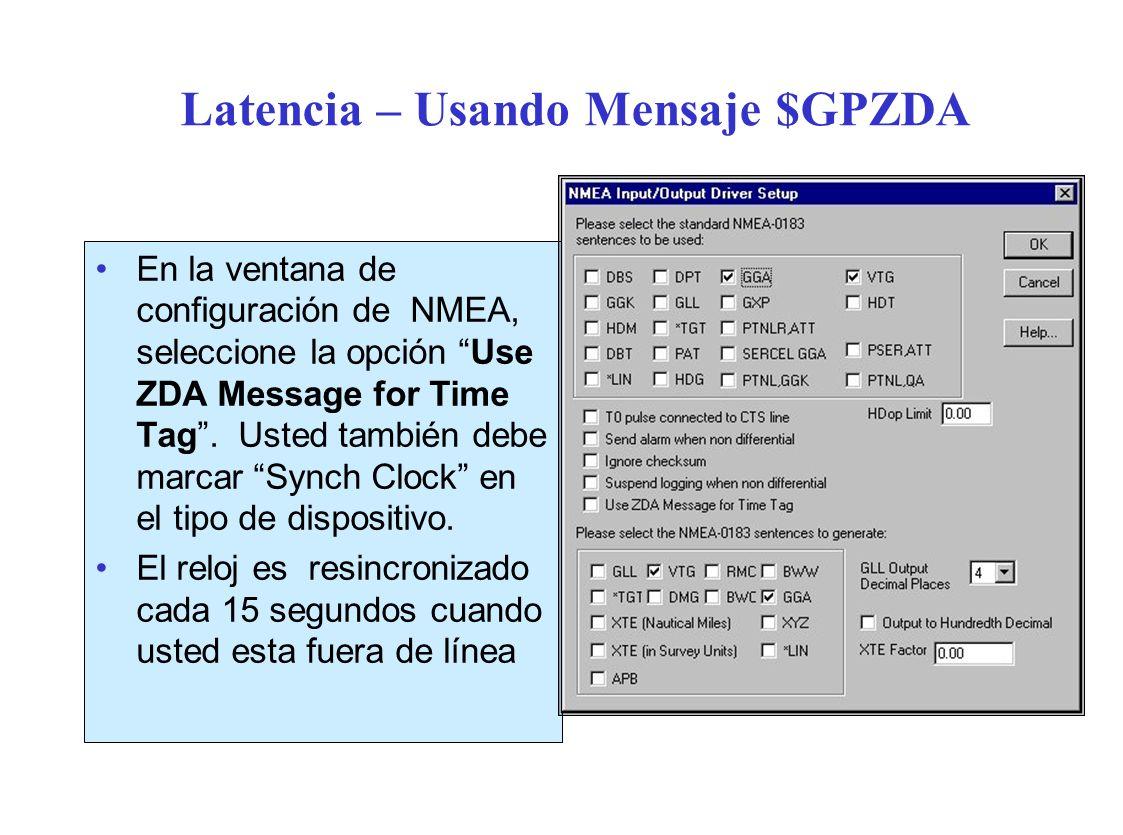 Latencia – Usando Mensaje $GPZDA En la ventana de configuración de NMEA, seleccione la opción Use ZDA Message for Time Tag.