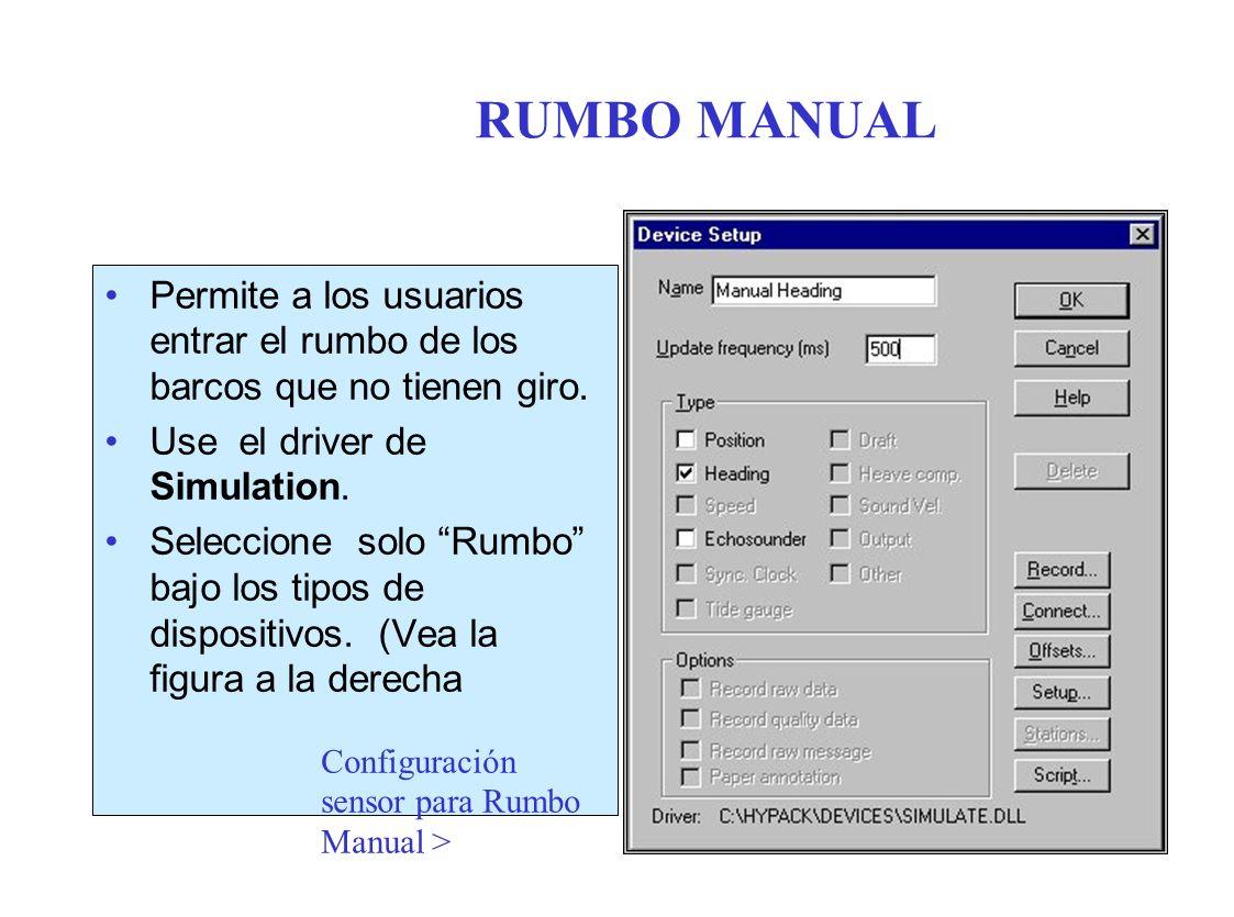 RUMBO MANUAL Permite a los usuarios entrar el rumbo de los barcos que no tienen giro.
