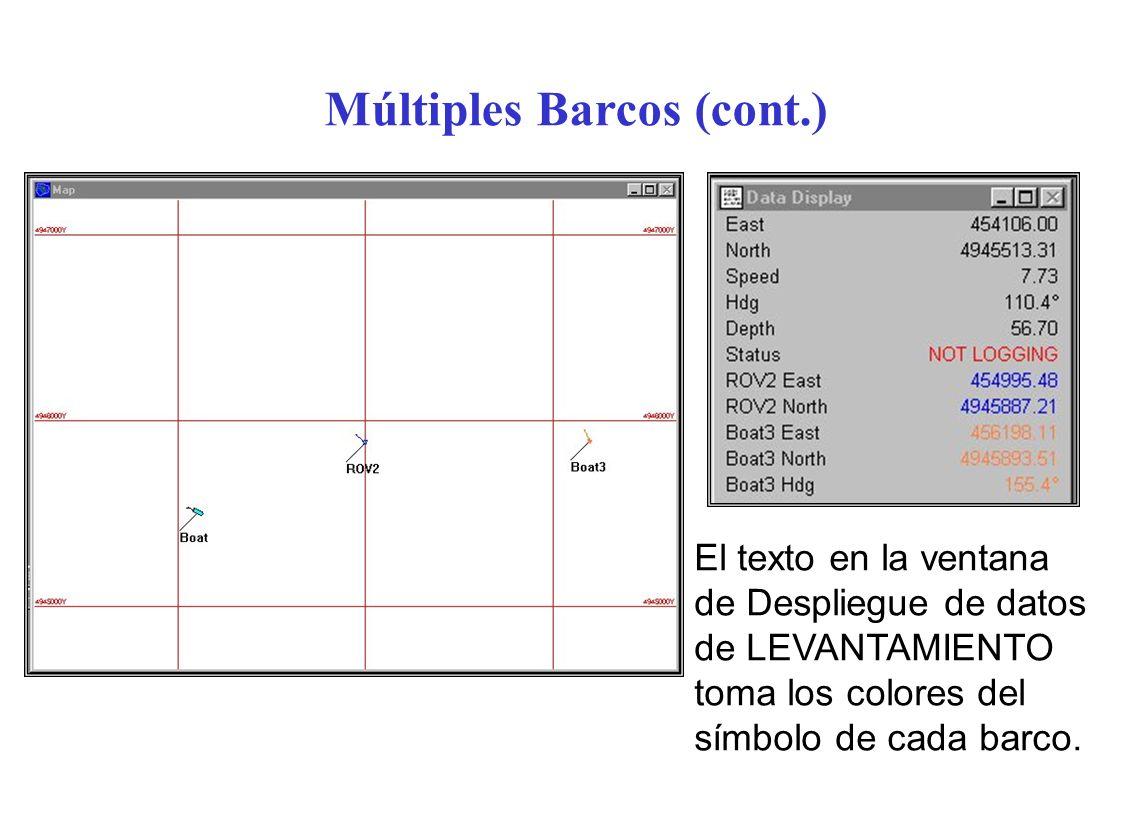 Múltiples Barcos (cont.) El texto en la ventana de Despliegue de datos de LEVANTAMIENTO toma los colores del símbolo de cada barco.