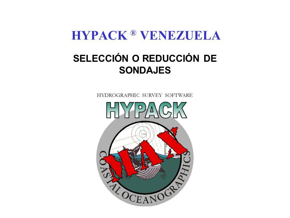 HYPACK ® VENEZUELA SELECCIÓN O REDUCCIÓN DE SONDAJES