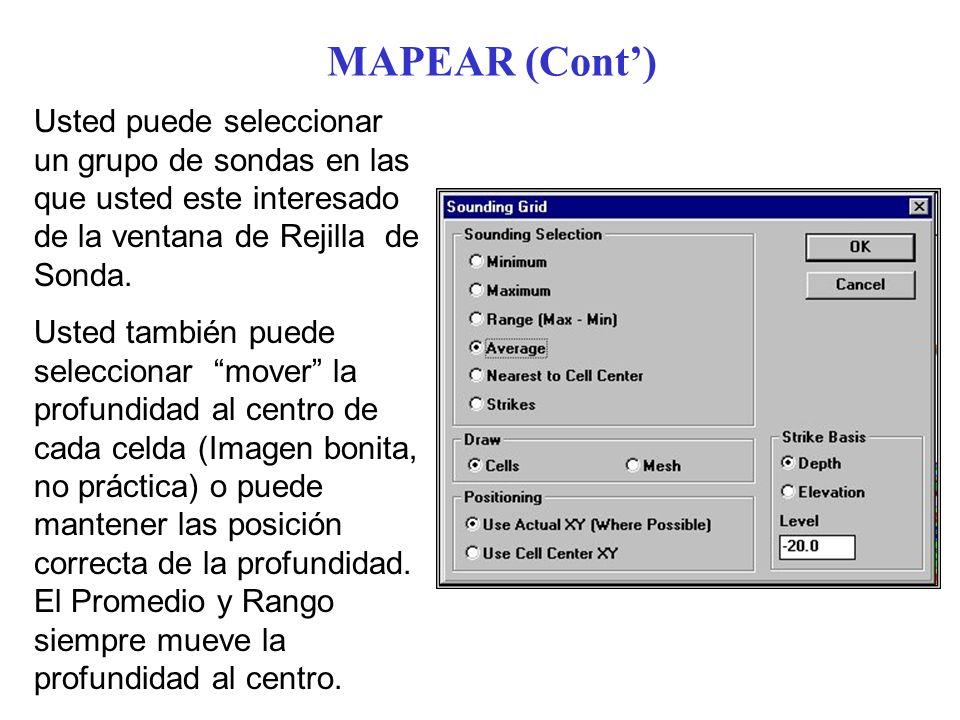 MAPEAR (Cont) Usted puede seleccionar un grupo de sondas en las que usted este interesado de la ventana de Rejilla de Sonda. Usted también puede selec