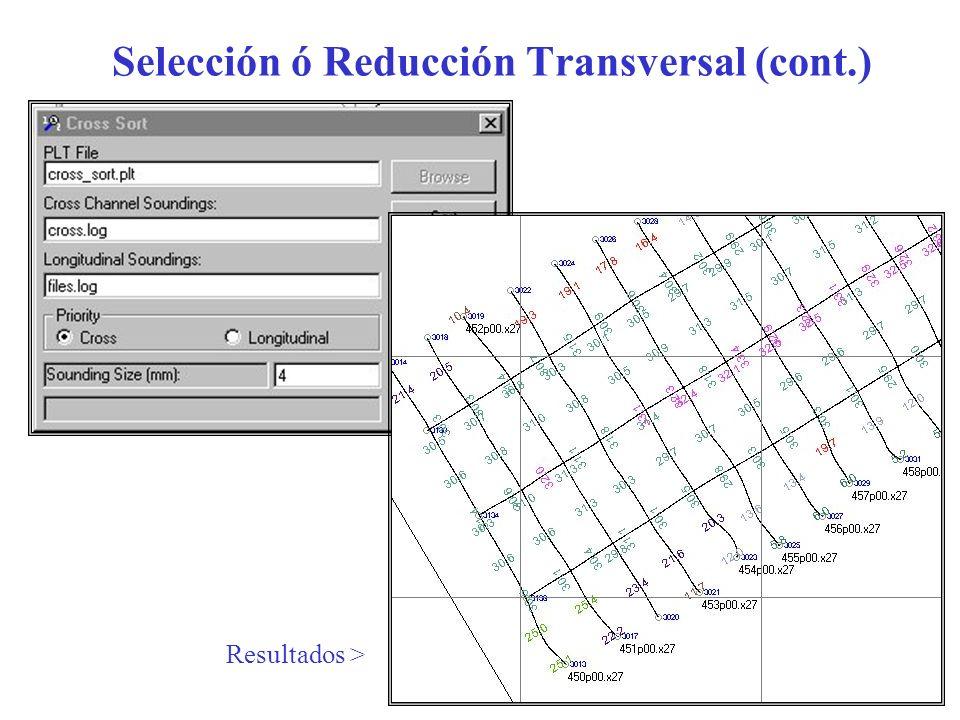 Selección ó Reducción Transversal (cont.) Resultados >