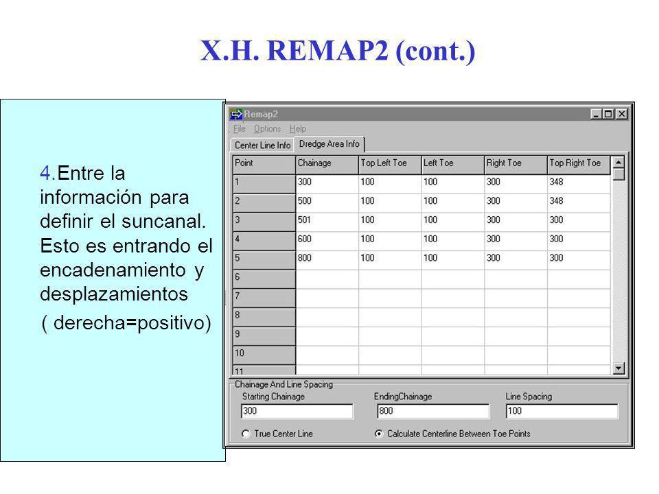 X.H.REMAP2 (cont.) 4.Entre la información para definir el suncanal.