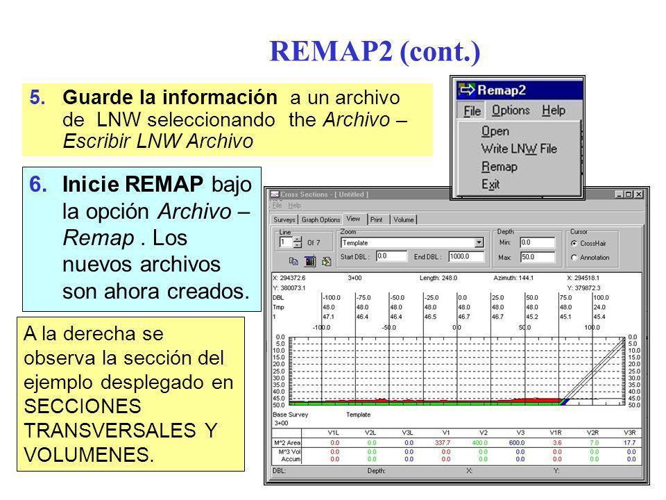 REMAP2 (cont.) 6.Inicie REMAP bajo la opción Archivo – Remap.