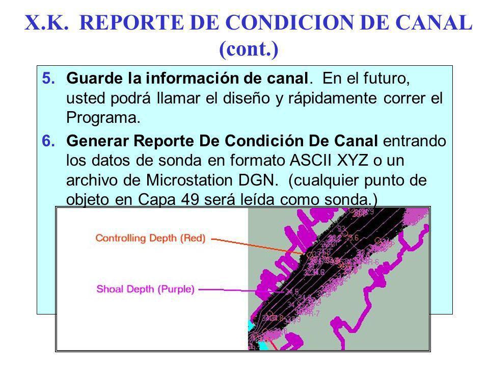 X.K.REPORTE DE CONDICION DE CANAL (cont.) 5.Guarde la información de canal.