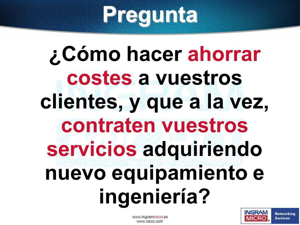 www.ingrammicro.es www.cisco.com ¿Cómo hacer ahorrar costes a vuestros clientes, y que a la vez, contraten vuestros servicios adquiriendo nuevo equipa