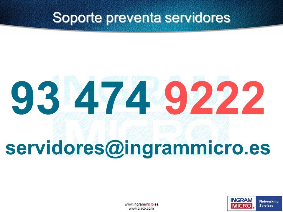 www.ingrammicro.es www.cisco.com 93 474 9222 servidores@ingrammicro.es Soporte preventa servidores