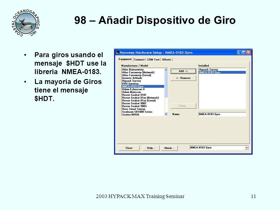 2003 HYPACK MAX Training Seminar12 98 – Dispositivo de Giro: Conectar y desplazamientos Configuracion de puerto serial COM y desplazamientos de calibracion.