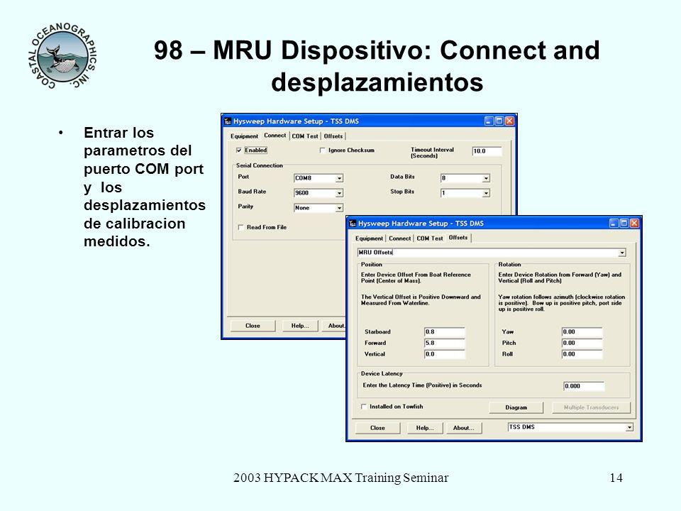 2003 HYPACK MAX Training Seminar15 98 – Añadir Single Head Multibeam Sonar Dispositivo Selecconar librería Seabat 8101, añadir a HYSWEEP® configuration.
