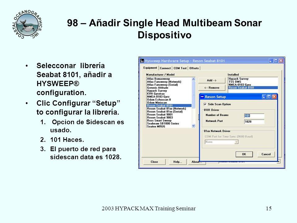 2003 HYPACK MAX Training Seminar16 98 – Multibeam Dispositivo: Conectar Poner los parametros de comunicacion.