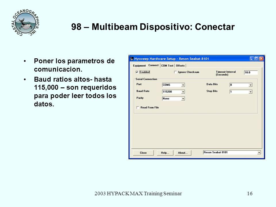 2003 HYPACK MAX Training Seminar17 98 – Multibeam Dispositivo: desplazamientos Seleccionar los desplazamientos Cabeza de Sonar 1.