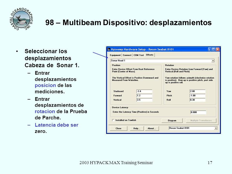 2003 HYPACK MAX Training Seminar18 98 – Prueba de Interfase: Prueba de Com Antes de salir, seleccione la tabula de Prueba de COM.
