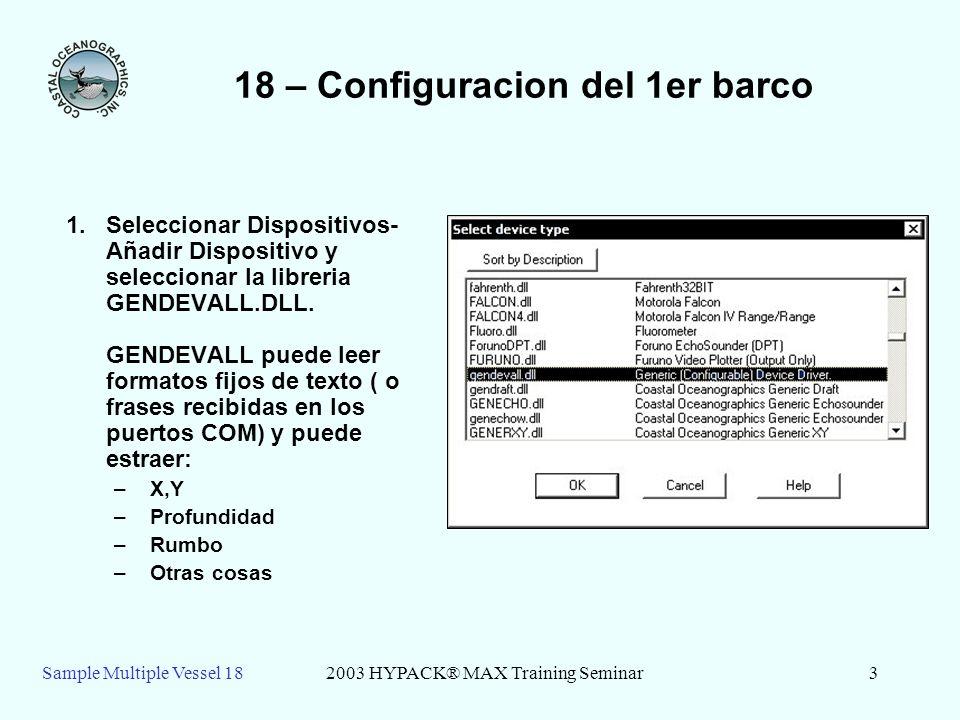 Sample Multiple Vessel 182003 HYPACK® MAX Training Seminar3 18 – Configuracion del 1er barco 1.Seleccionar Dispositivos- Añadir Dispositivo y seleccionar la libreria GENDEVALL.DLL.